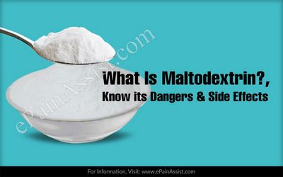 What Is Maltodextrin? food additive, although